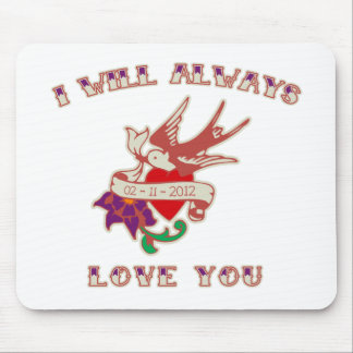 I Will Always Love You Mouse Pad
