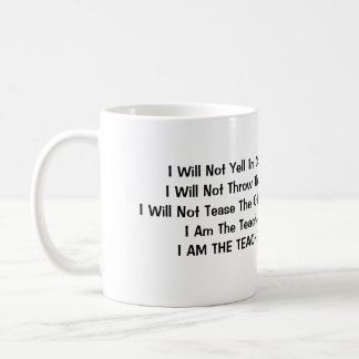 I Will Not Yell In Class Coffee Mug