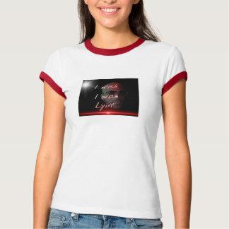 I wish I was lyin' T-Shirt