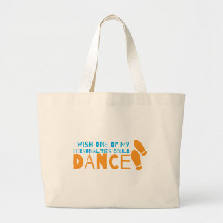I wish one of my personalities could dance! with d large tote bag