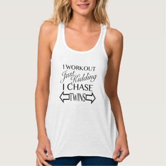 I Workout Just Kidding I Chase Twins Singlet