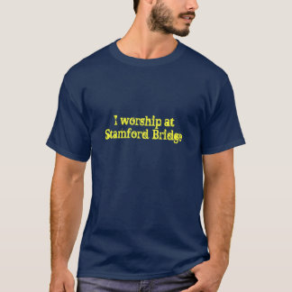 I worship at Stamford Bridge T-Shirt