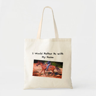 I Would Rather be With My Horse. Tote Bag