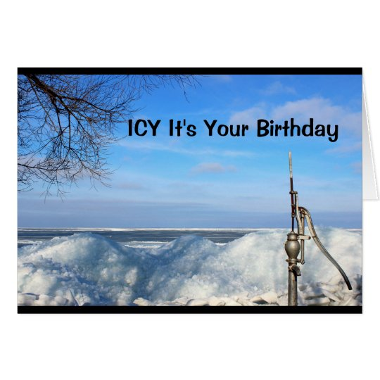 Icy It's Your Birthday I'm Sure You're Pumped! Greeting Card