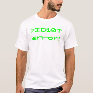>ID10T error! T-Shirt