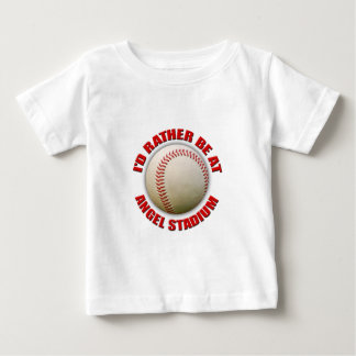 I'd Rather Be at Angel Stadium Baby T-Shirt
