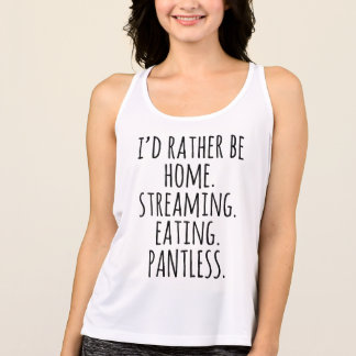 I'd Rather Be at Home Eating Funny Fitness Tank