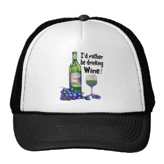 I'd rather be drinking Wine! Fun Wine Gifts Trucker Hats