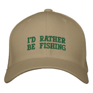 I'd rather be fishing! fitted hat! embroidered hat