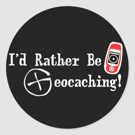 I'd Rather Be Geocaching! Stickers
