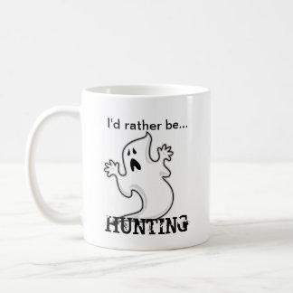 I'd rather be Ghost Hunting Basic White Mug