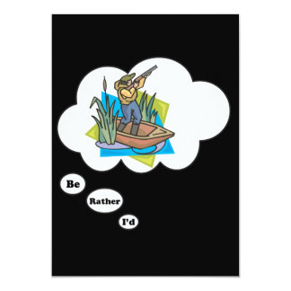 I'd rather be Hunting Duck 13 Cm X 18 Cm Invitation Card