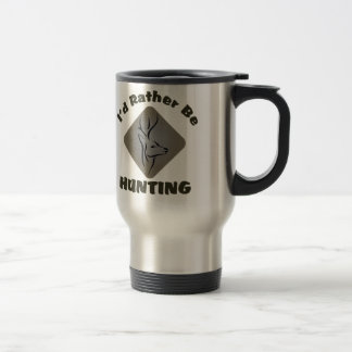 I'd Rather Be Hunting 15 Oz Stainless Steel Travel Mug