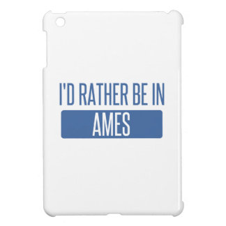 I'd rather be in Ames Case For The iPad Mini