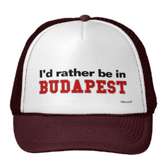 I'd Rather Be In Budapest Cap