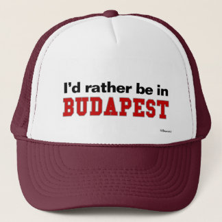 I'd Rather Be In Budapest Trucker Hat
