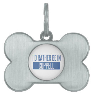 I'd rather be in Coppell Pet Name Tag