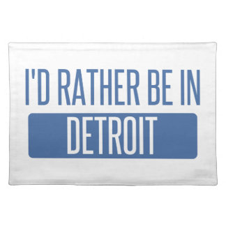 I'd rather be in Detroit Placemat