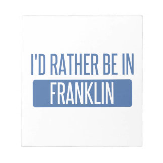 I'd rather be in Franklin TN Notepad