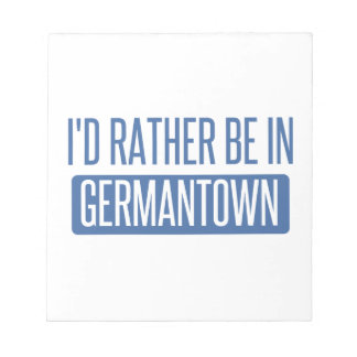 I'd rather be in Germantown Notepad