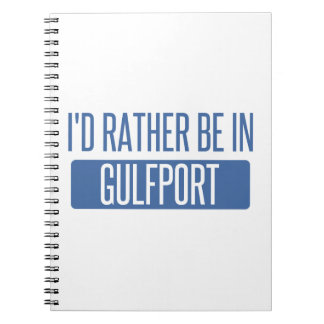 I'd rather be in Gulfport Notebooks