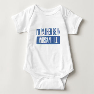 I'd rather be in Morgan Hill Baby Bodysuit
