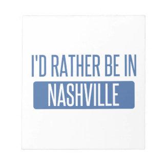 I'd rather be in Nashville Notepad