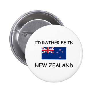 I'd rather be in New Zealand 6 Cm Round Badge
