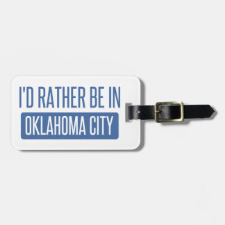 I'd rather be in Oklahoma City Luggage Tag