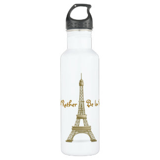 I'd Rather Be in Paris Bronze Eiffel Tower French 710 Ml Water Bottle