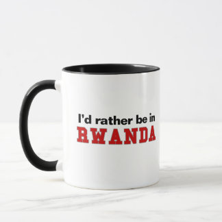 I'd Rather Be In Rwanda Mug