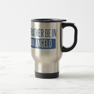 I'd rather be in San Angelo Travel Mug