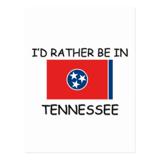 I'd rather be in Tennessee Postcard