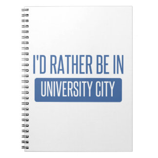 I'd rather be in University City Notebook