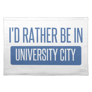 I'd rather be in University City Placemat