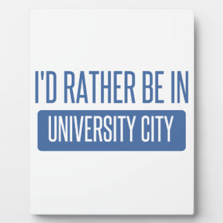 I'd rather be in University City Plaque