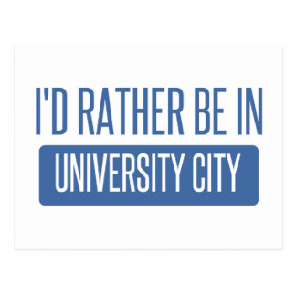 I'd rather be in University City Postcard