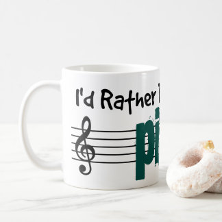 I'd Rather Be Playing My Piano Coffee Mug