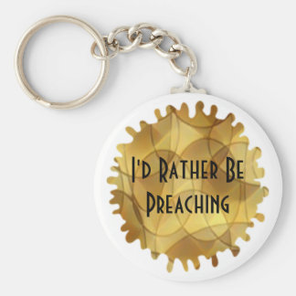 I'd Rather Be Preaching Keychain