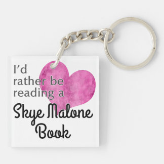 I'd Rather Be Reading a Skye Malone Book Keychain