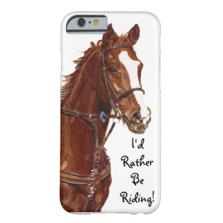 I'd Rather Be Riding iPhone 6 case Barely There iPhone 6 Case