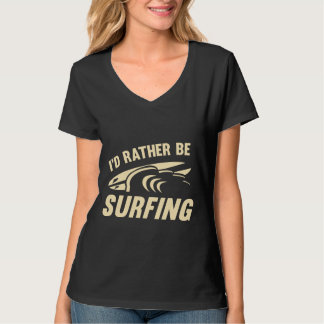 I'd Rather Be Surfing Tee Shirt