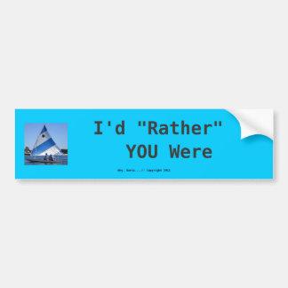 I'd  Rather  You were Sailing..too   bumpersticker Bumper Sticker