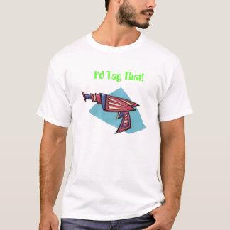I'd Tag That T-Shirt