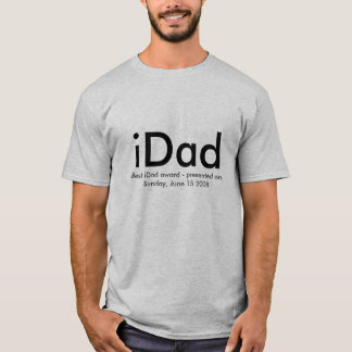 iDad T-Shirt - Best iDad award presented on