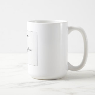 If a donkey bray at you, don't bray at him. coffee mug