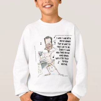 If Carlos Danger Were NYC Mayor Sweatshirt