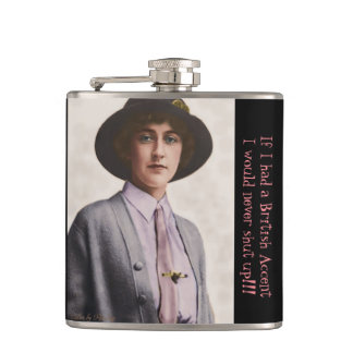 """""""If I had a British Accent I'd never shut up!"""" Hip Flask"""