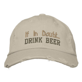 If In Doubt... Drink Beer - Embroidered Cap
