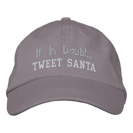 If In Doubt... Tweet Santa - Embroidered Cap Embroidered Hats